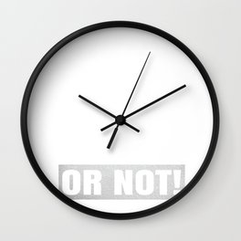 Lecturer I'm In The Mood For Talking - Academic Teacher product Wall Clock