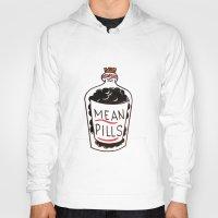 pills Hoodies featuring Mean Pills  by Christopher Chouinard
