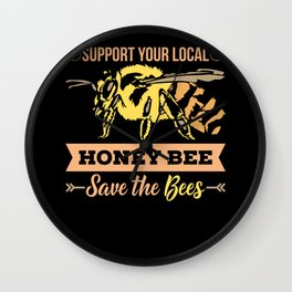 Beekeeping print| Support Your Local Honey Bee Wall Clock
