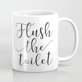 Bathroom Decor,Flush The Toilet,Funny Bathroom Print,Flush Sign,Bathroom Art,Bathroom Sign Coffee Mug