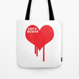 Love Hurts Quote Tote Bag