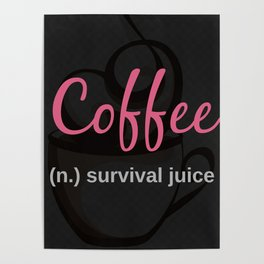 COFFEE: survival juice Poster