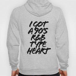 I Got A 90s R & B Type Heart Grunge Caps Hoody