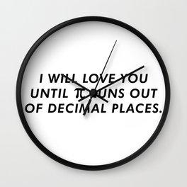 I'll Love You Until Pi Runs Out Of Decimal Places Wall Clock
