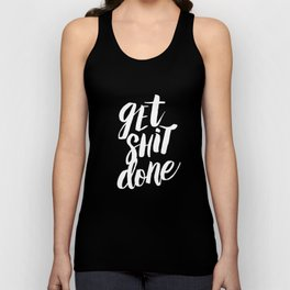 Get Shit Done black and white modern typographic quote poster canvas wall art home decor Unisex Tank Top