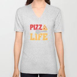 Pizza Is Life Italy Italian Food Foodie Gift Unisex V-Neck