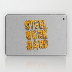STEEL WORK HARD Laptop & iPad Skin