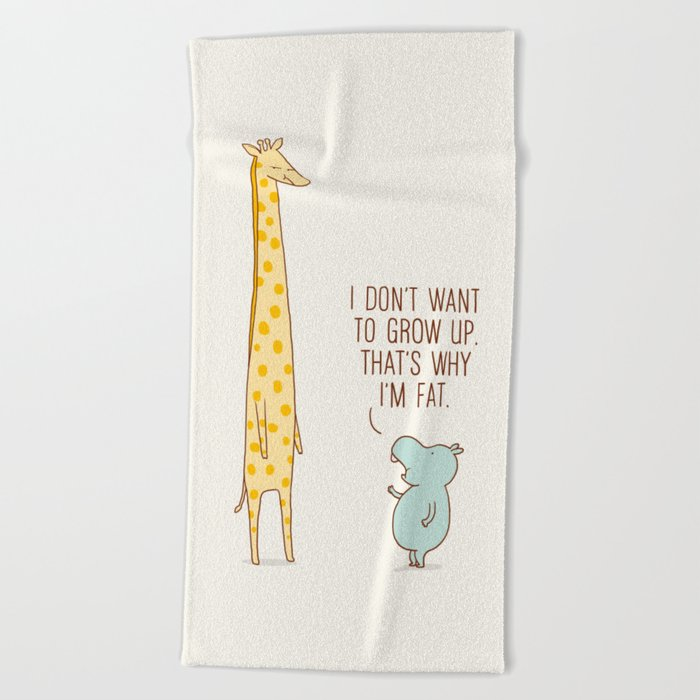 I don't want to grow up Beach Towel