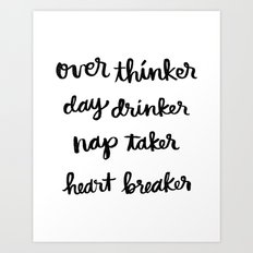over thinker, day drinker Art Print