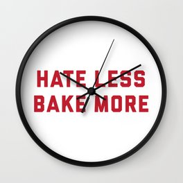 Hate Less Bake More Wall Clock