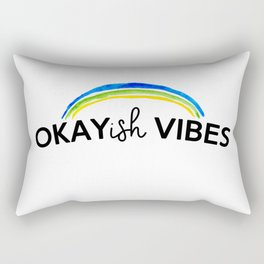 Okayish Vibes - Because Good Vibes Only is Impossible... Rectangular Pillow