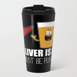 The Liver Is Evil and Must Be Punished Metal Travel Mug