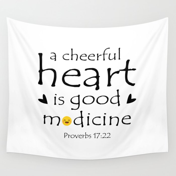 Christian,Bible verse,Proverb 17:22 A cheerful heart is good ...