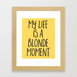 Blonde Moment Funny Quote Framed Art Print