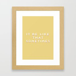 """It be like that sometimes"" Vintage Yellow Type Framed Art Print"