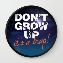 Don't Grow Up... It's a Trap! Wall Clock