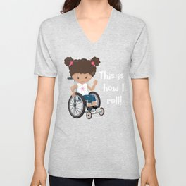 This is How I Roll Short Hair Causasian Girl in a Wheelchair clipart Unisex V-Neck
