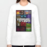 literature Long Sleeve T-shirts featuring Grand Theft Literature by Mitul Mistry