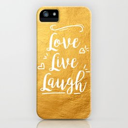 Love Live Laugh iPhone Case