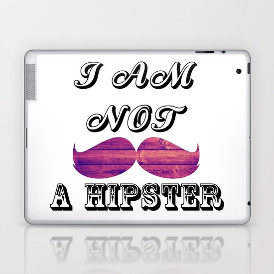 I AM NOT A HIPSTER  Laptop & iPad Skin