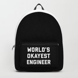 World's Okayest Engineer Funny Quote Backpack