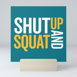 Shut Up And Squat Gym Quote Mini Art Print