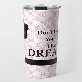 Gymnastics Don't Dream Your Life Live Your Dream-Millennial Pink Travel Mug