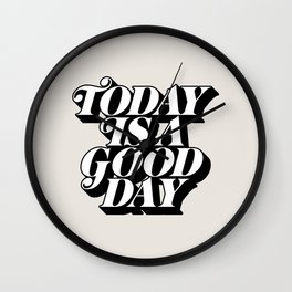 Today is a Good Day motivational poster black and white typography decor Wall Clock