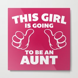 This Girl Aunt Quote Metal Print