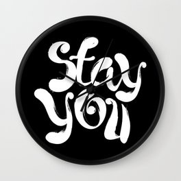 Stay You black and white contemporary minimalism typography poster home wall decor bedroom Wall Clock