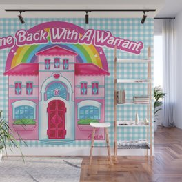 Come Back With A Warrant Wall Mural