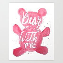 Bear with me, please Art Print