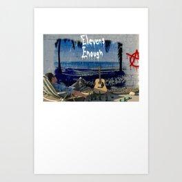 Elevens Enough full print Art Print