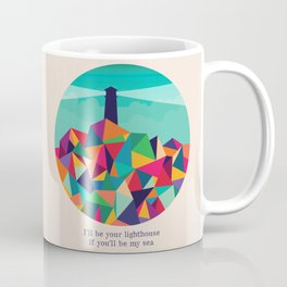 I'll be your lighthouse if you'll be my sea Coffee Mug