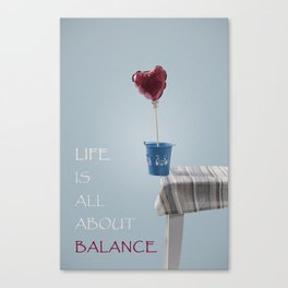 Life is all about balance Canvas Print