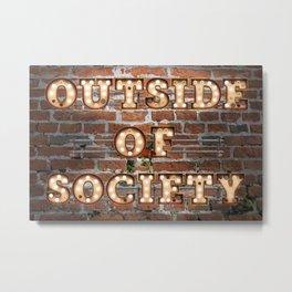 Outside of Society - Brick Metal Print