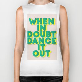 When in doubt dance it out no2 Biker Tank