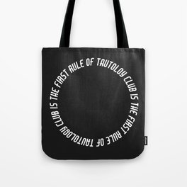 the first rule of tautology club is...(White) Tote Bag