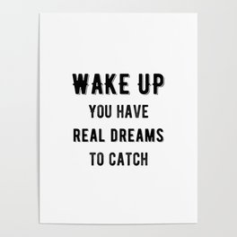 Inspirational - Catch Real Dreams Poster