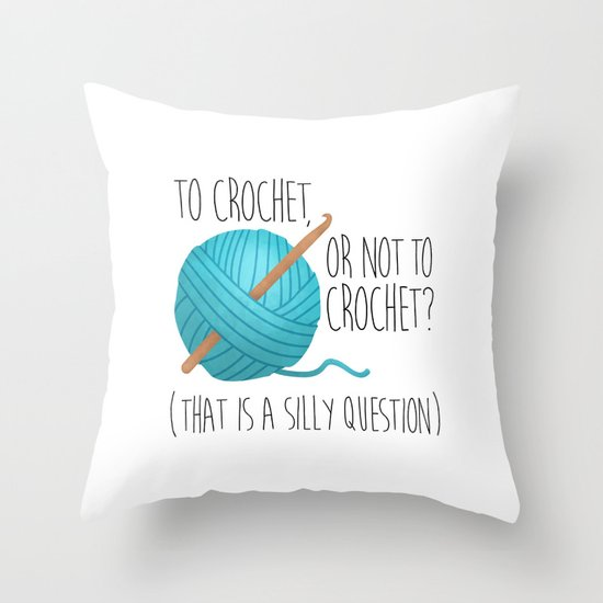 To Crochet Or Not To Crochet? (That Is A Silly Question)  |  Blue Throw Pillow