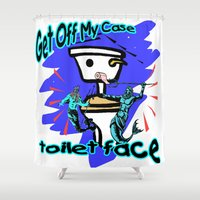 toilet Shower Curtains featuring Get Off My Case Toilet Face by Trippin Up
