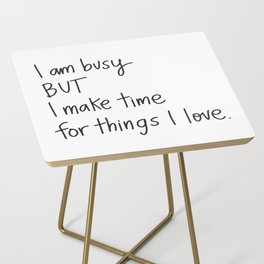 I am Busy Side Table