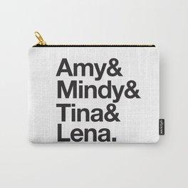 Amy & Mindy & Tina & Lena Carry-All Pouch