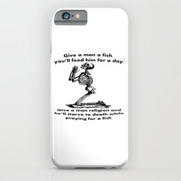 Give A Man A Fish And He Eats For A Day Proverb Parody iPhone Case