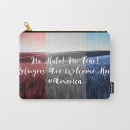 No Hate No Fear Refugees are Welcome Here Carry-All Pouch