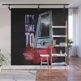 I´ts Time To.. Wall Mural