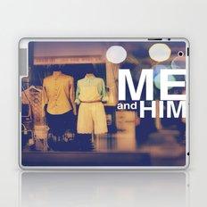 Me and Him Laptop & iPad Skin