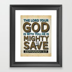 He is Mighty to Save! Framed Art Print