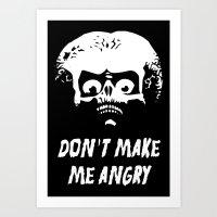 Don't make me angry Art Print