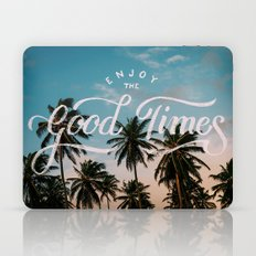 Enjoy the good times Laptop & iPad Skin